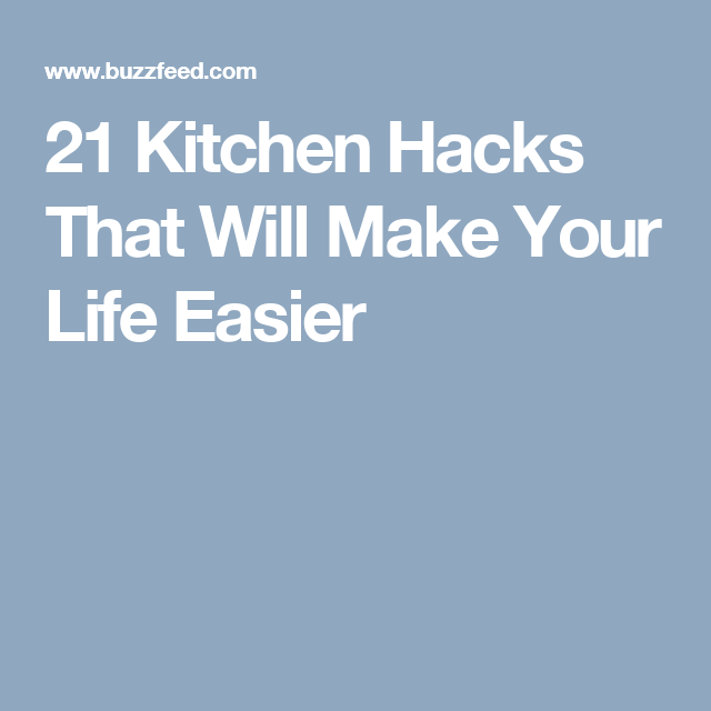 21 Kitchen Hacks That Will Make Your Life Easier