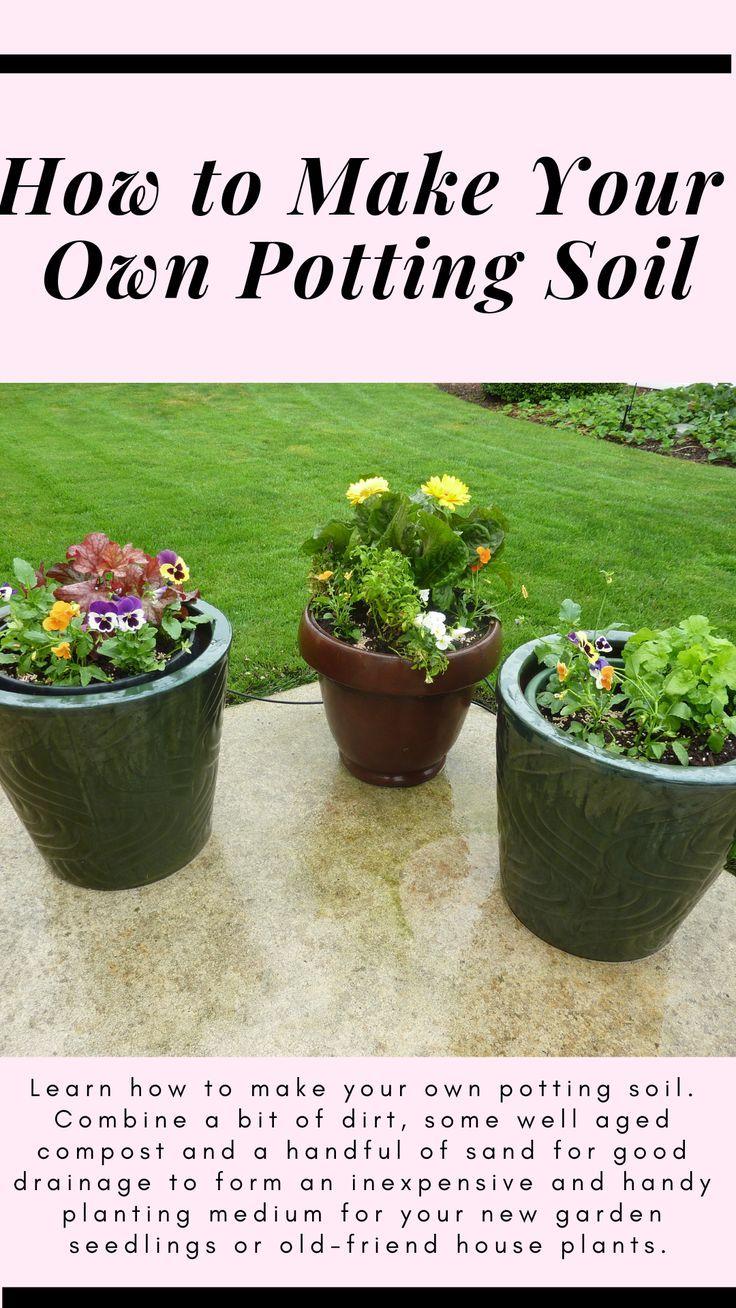 How to Make Your Own Potting Soil Plants, Potting soil