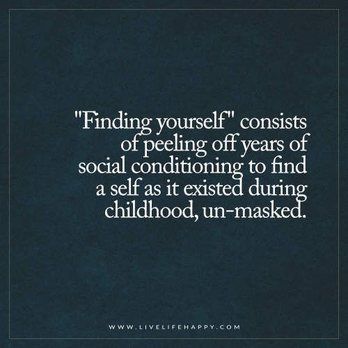 Life Quote Finding Yourself Consists Of Peeling Off Years Of Social