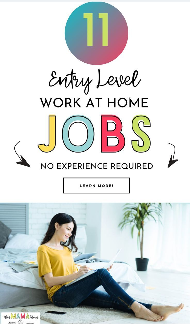 11 Entry Level Work from Home Jobs No Experience (With