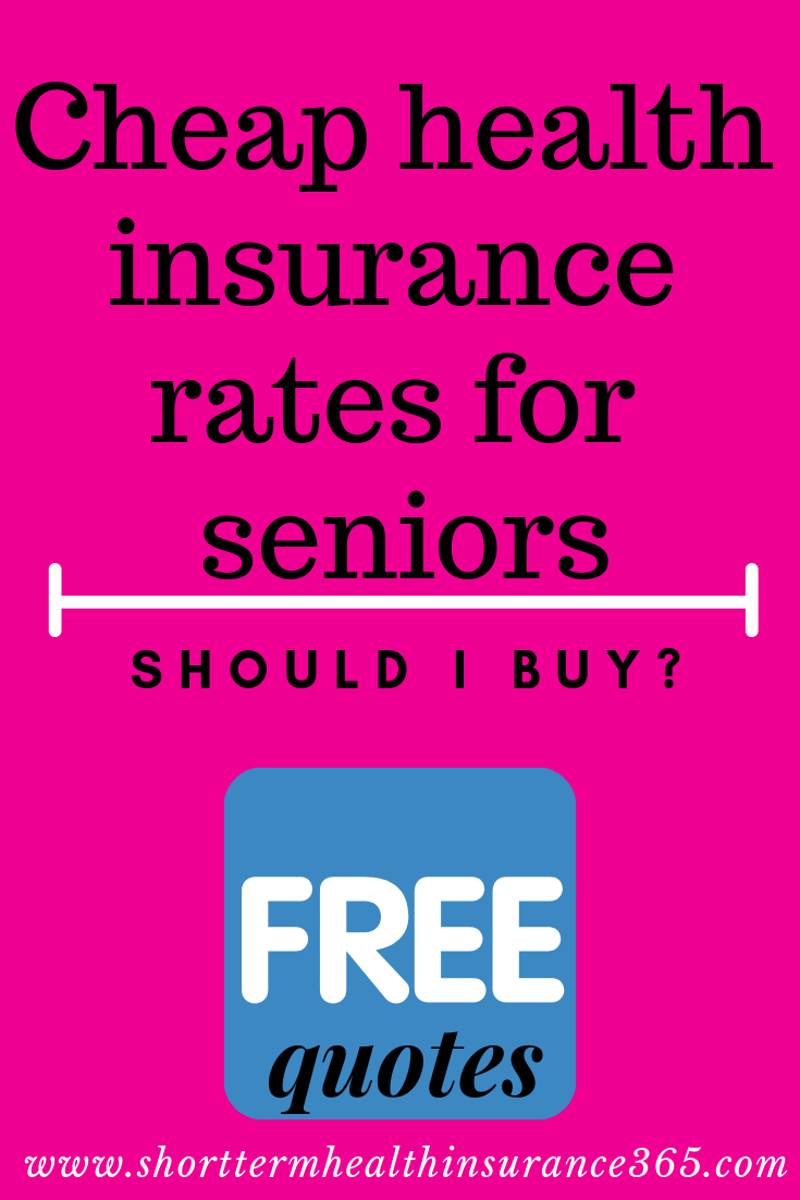 Cheap Healthinsurance Rates For Seniors Should I Buy Take