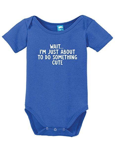 Wait Im About To Do Something Cute Funny Bodysuit Baby Romper: Amazon.ca: Clothing & Accessories