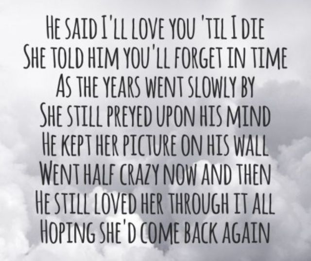 He Still Loved Her Through It All Hoping She D Come Back Again He Stopped Loving Her Today George Jones Still Love Her Love Her Music Lyrics