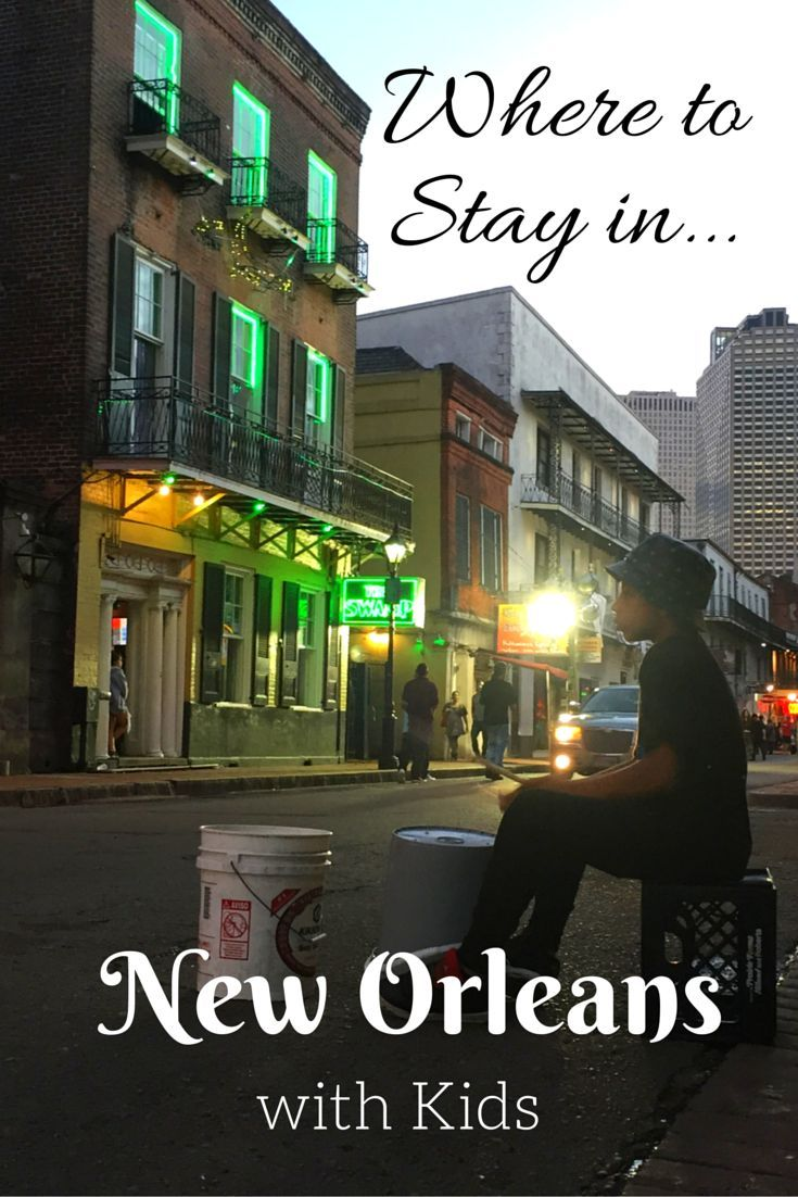 Where to Stay in New Orleans with Kids New orleans with