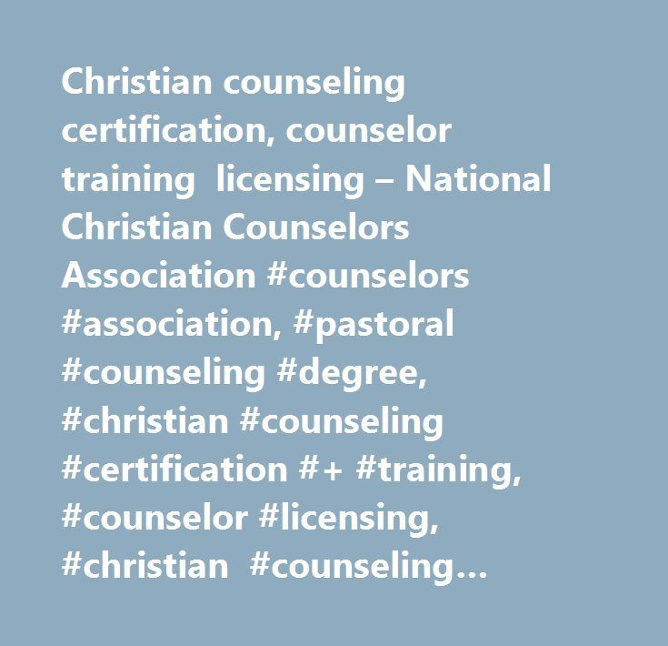 Christian Counseling Certification Counselor Training Licensing