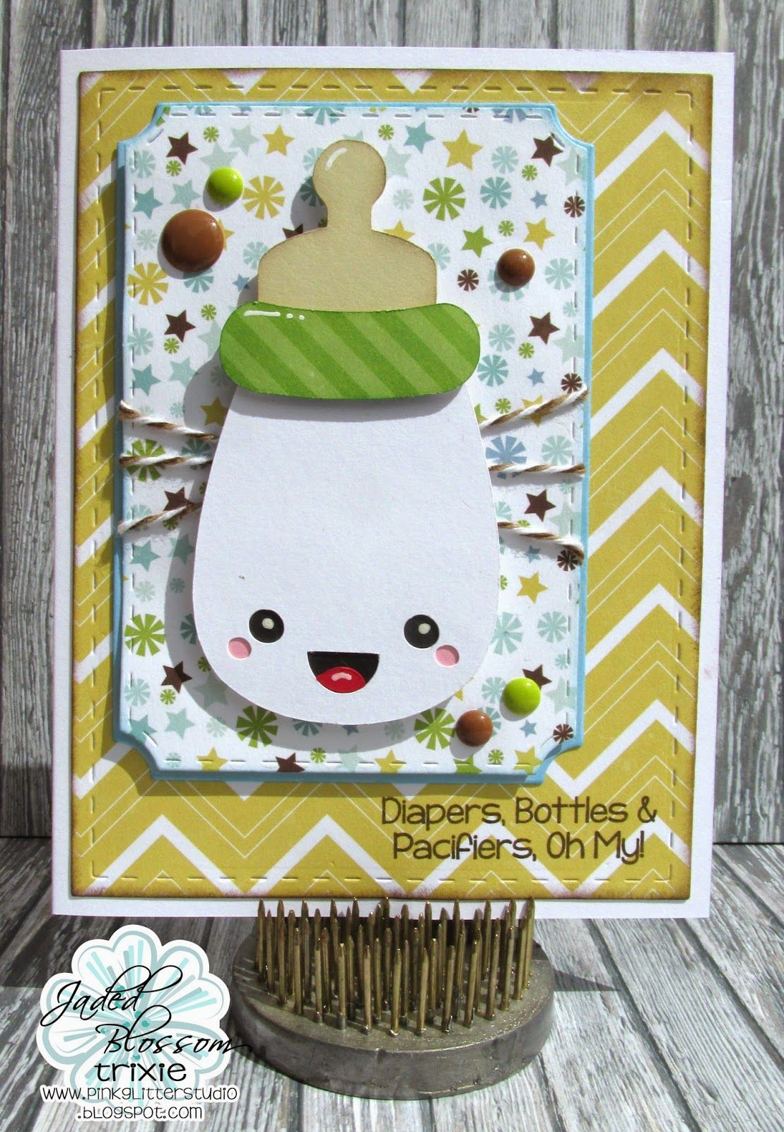 Jaded Blossom: Diapers, Bottles & Pacifiers, Oh My!
