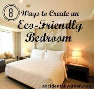 8 ways to create an eco friendly bedroom eco friendly for Eco friendly bedroom ideas