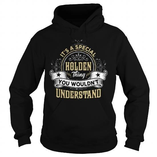 I Love HOLDEN HOLDENYEAR HOLDENBIRTHDAY HOLDENHOODIE HOLDENNAME HOLDENHOODIES  TSHIRT FOR YOU Shirts & Tees
