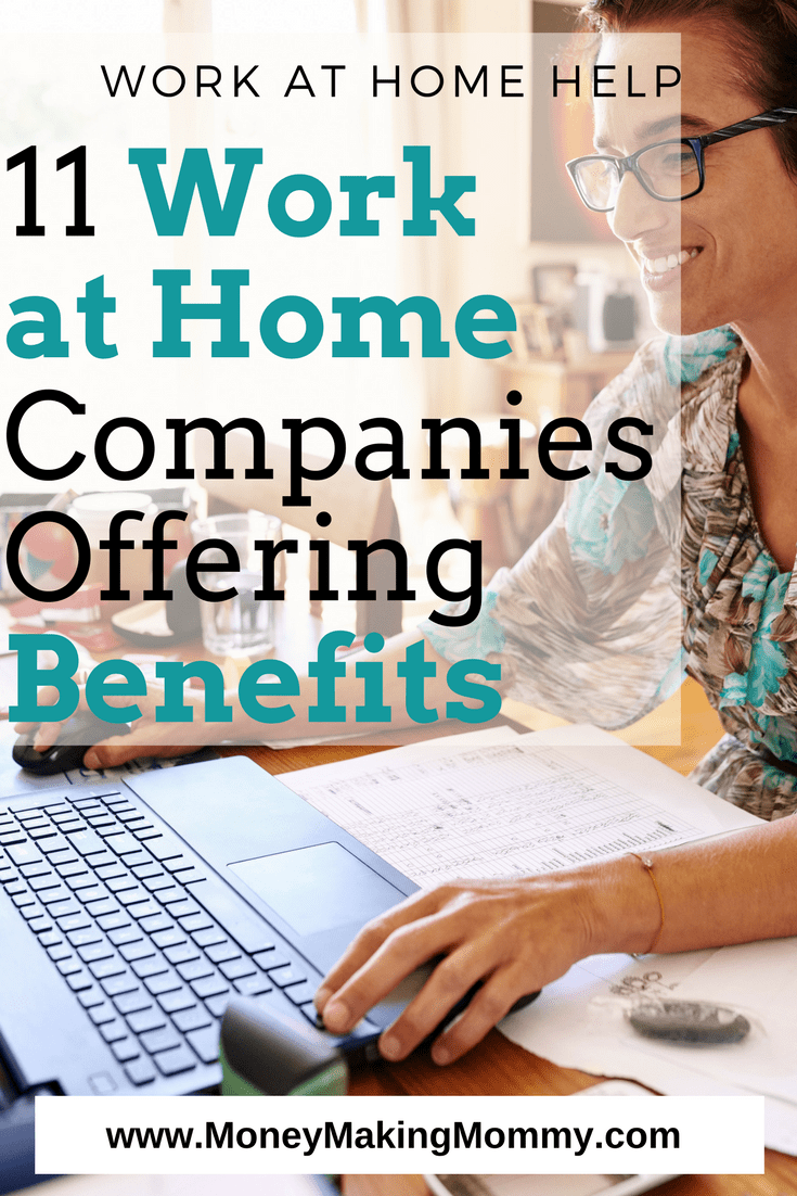 Top 11 Work At Home Companies Offering Benefits Work At Home