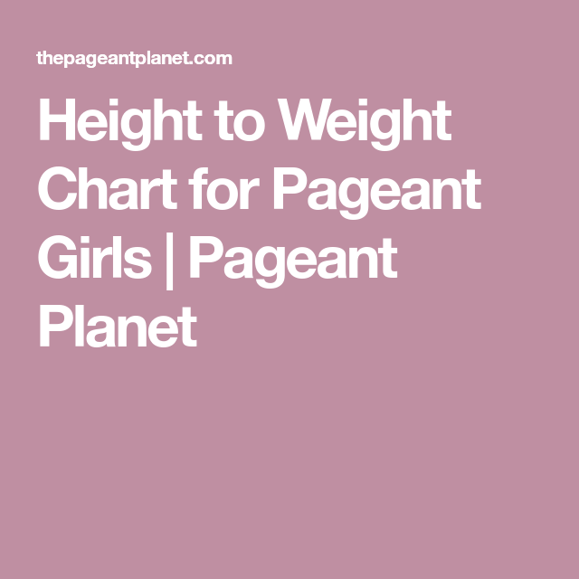Height To Weight Chart For Pageant Girls  Weight Charts Pageants