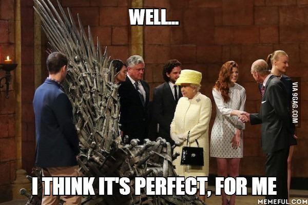 Well I Think It S Perfect For Me Game Of Thrones Set Game Of Thrones Meme Game Of Thrones Funny