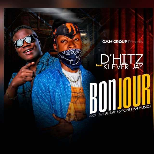 Music Dhitz X Klever Jay Bonjour Prod By Lah Lah Jay Music Music Event