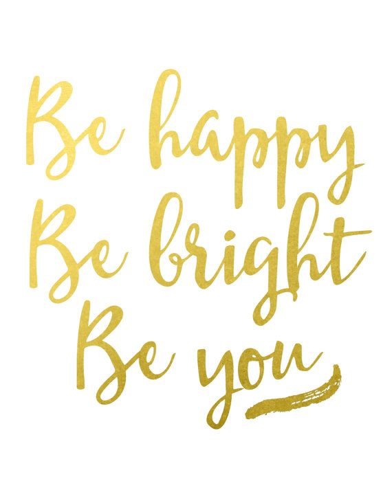 Gold Foil Wall Art Print, Be Happy Be Bright Be You, PRINTABLE  Inspirational Quote, Gallery Wall Prints