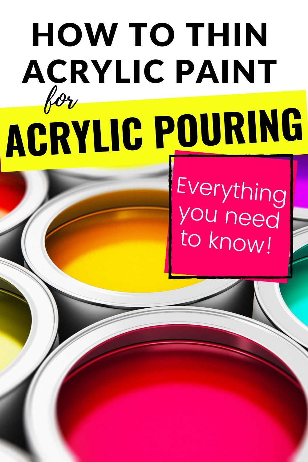 How To Thin Acrylic Paint For Acrylic Pouring Everything You Need To Know In 2020 Acrylic Pouring Acrylic Painting Acrylic Pouring Techniques
