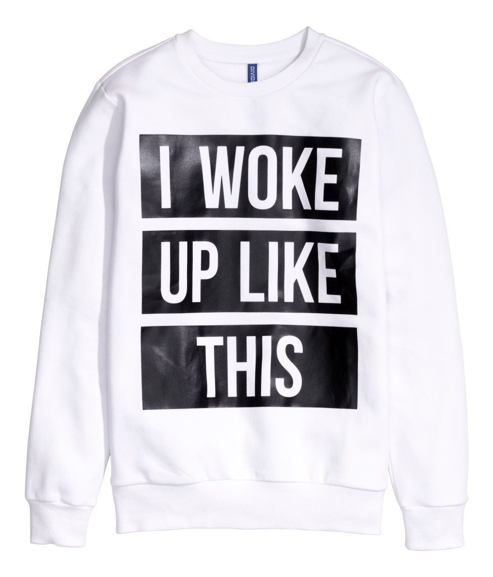 I Woke Up Like This Sweatshirt From H M Stuff To Buy Pinterest