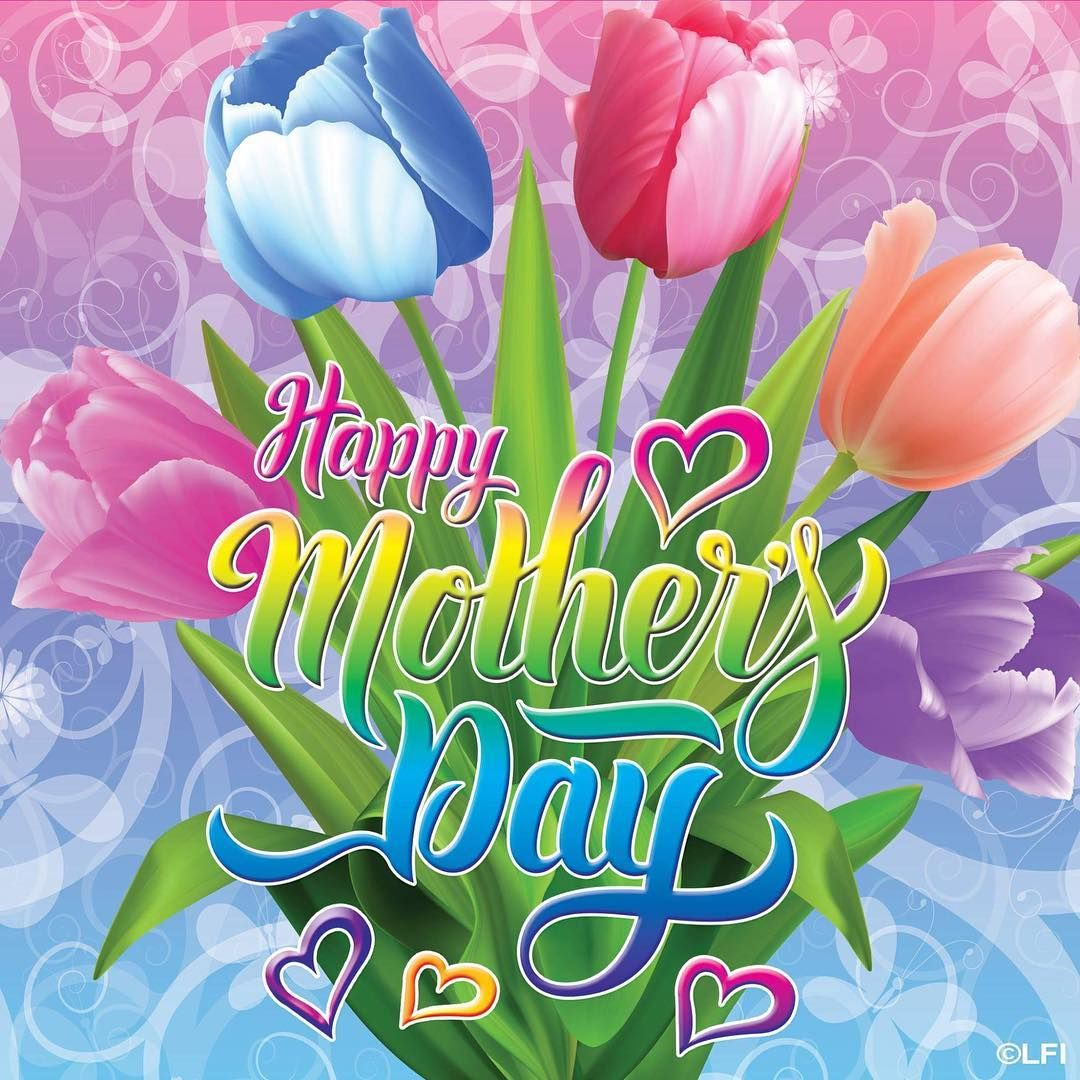 Happy Mother S Day Lisafrank Happy Mothers Day Friend Happy Mothers Day Wishes Happy Mothers Day Images