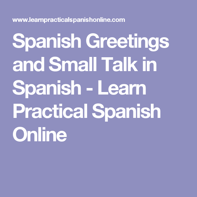 English In Italian: Spanish Greetings And Small Talk In Spanish