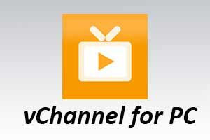 vChannel for PC [Windows 7, 8, 10 and Mac Mac tutorial
