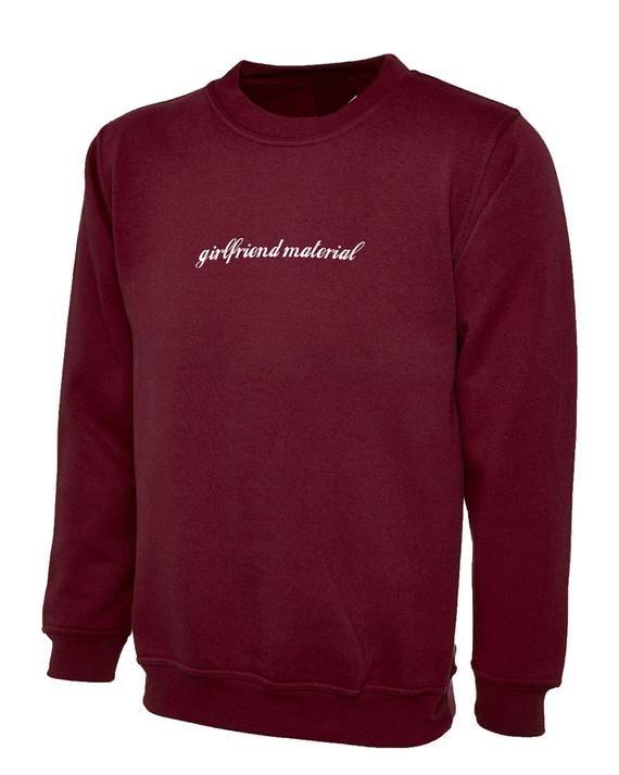 Girlfriend Material Women's Sweatshirt Relationship Goals Slogan Fashion Casual Wear Gift for Her Ju