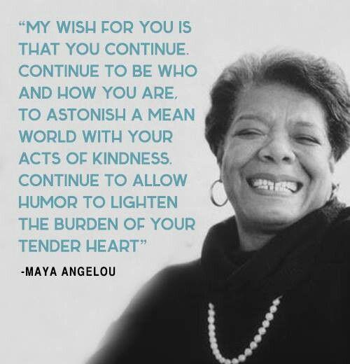 My Wish For You Maya Angelou Quotes Maya Angelou Maya
