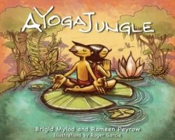 A Yoga Jungle (2013 Finalist - Picture Books, Early Reader) — IndieFab Awards - Read more: http://fwdrv.ws/ZdFK2f