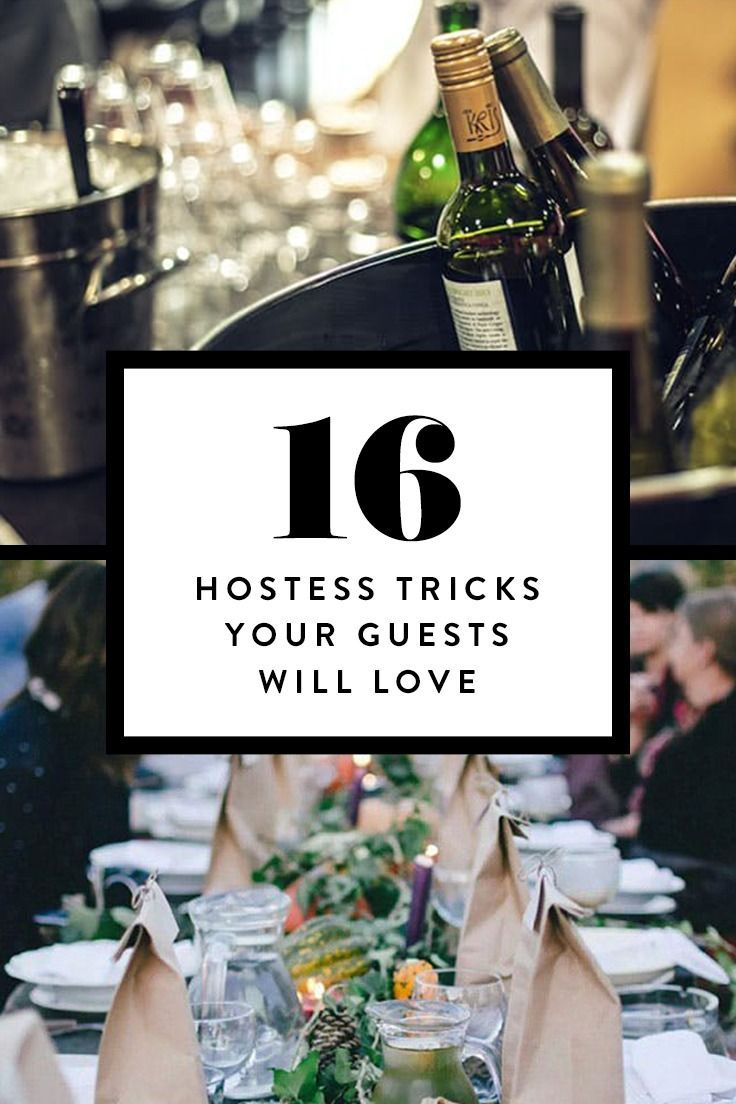 16 Lovely Little Hostess Tricks That Will Make Guests Adore You