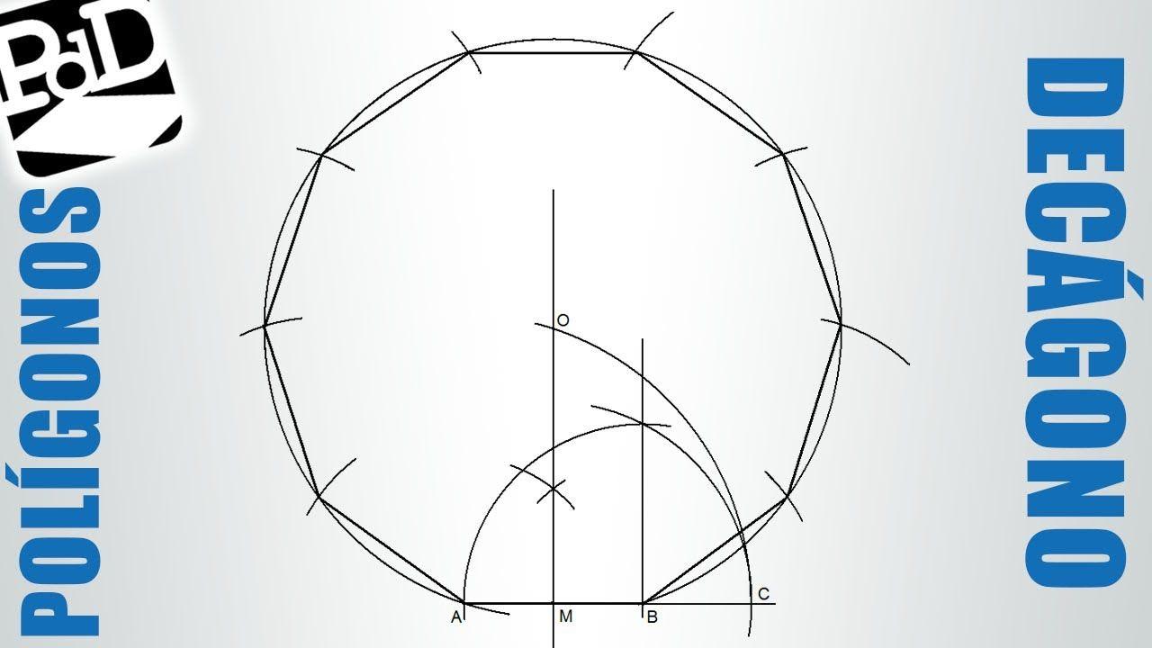 Dibujar Decagono A Partir Del Lado Https Www Youtube Com Watch V Plg Qto1jvu Geometria Basica Técnicas De Dibujo Poliedros