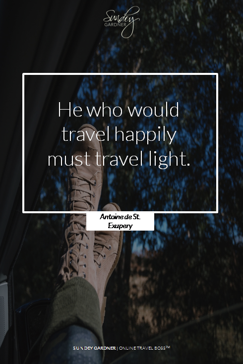 He Who Would Travel Happily Must Travel Light Antoine De St