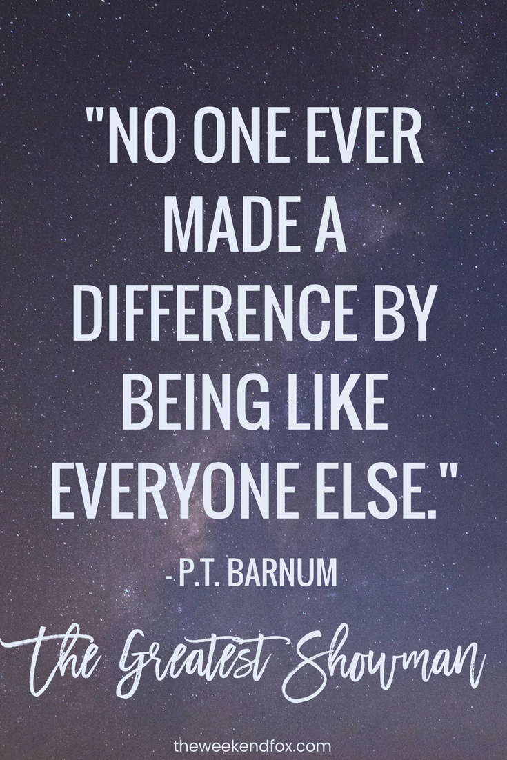The greatest showman greatest showman quotes p t barnum movie quotes words to live by thegreatestshowman moviequotes hughjackman ptbarnum
