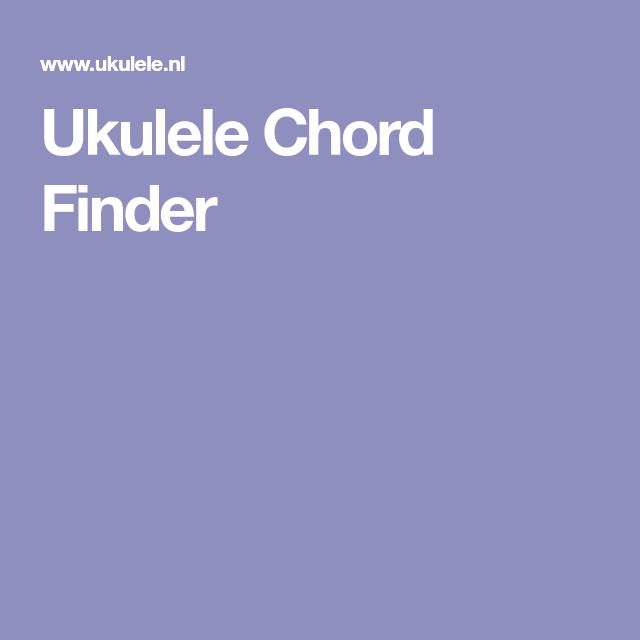 Ukulele Chord Finder Ukulele Pinterest