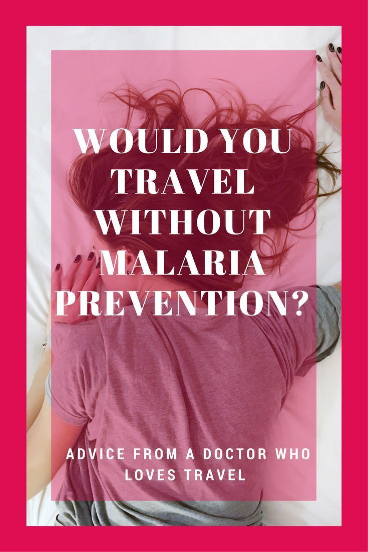 Anti malaria tablets would you travel without them
