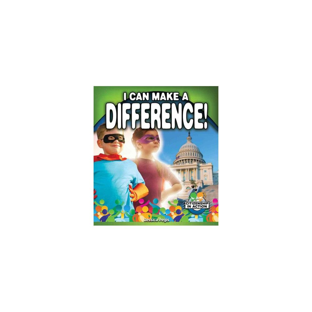 I Can Make a Difference! (Library) (Jessica Pegis)