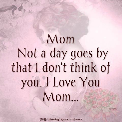 Missing daddy now too | Miss you mom, I miss my mom, Mom i miss you