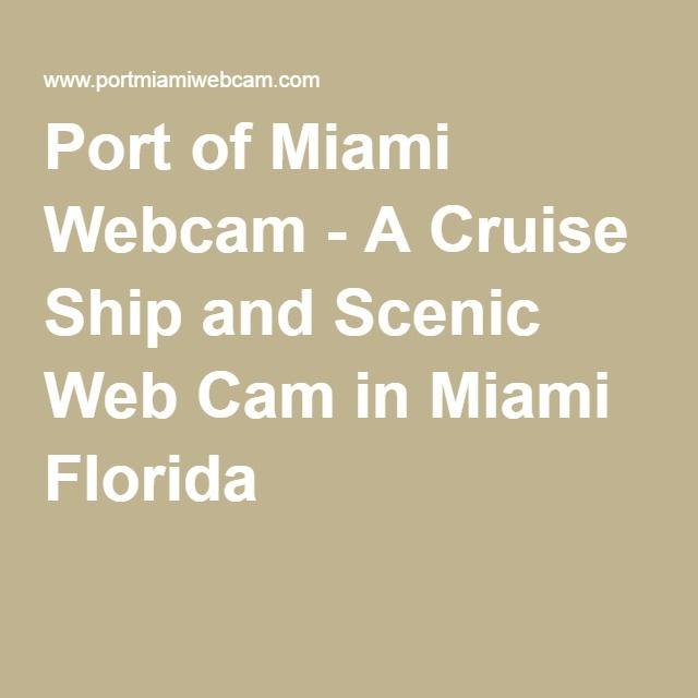 Port Of Miami Webcam A Cruise Ship And Scenic Web Cam In Miami - Cruise ship web cameras