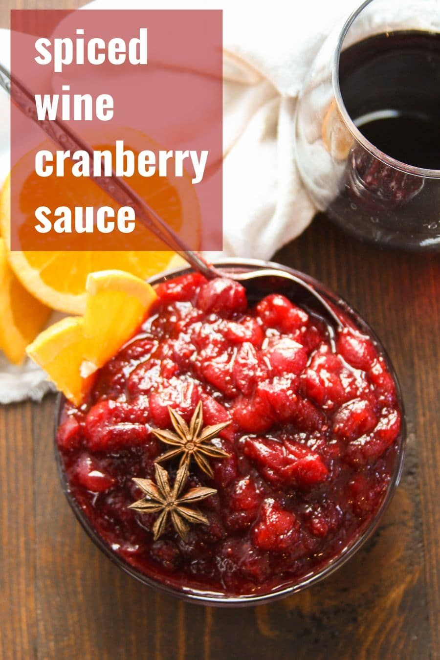This Homemade Cranberry Sauce Is Bursting With Spices And The Intense Flavors Of Red Wine And Ap Spiced Wine Cranberry Sauce Homemade Cranberry Sauce
