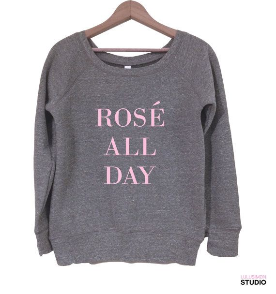 Hey, I found this really awesome Etsy listing at https://www.etsy.com/listing/241965173/rose-all-day-sweatshirt