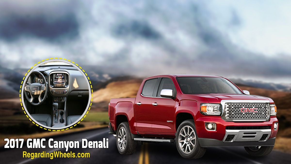 The New 2017 Gmc Canyon Denali Will Blow Your Mind With Images