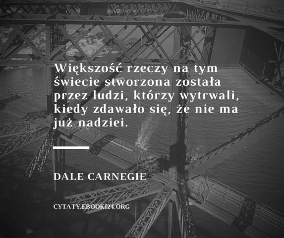Dale Carnegie Cytat O Wytrwalosci I Nadziei Dale Carnegie Life Carnegie