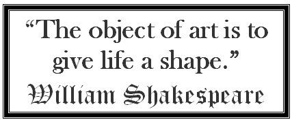 William Shakespeare Quotes Art Shapes Our Lives Shakespeare