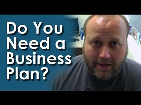 Do You Really Need A Business Plan? Http://Www.Mikebindrup.Com