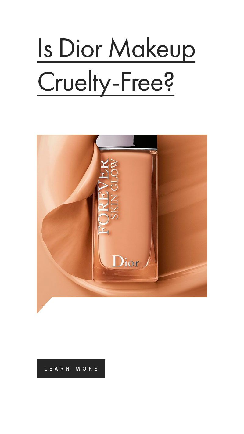 Are Dior Beauty Products Tested On Animals In 2020 Beauty Products Tested On Animals Dior Makeup Makeup Not Tested On Animals