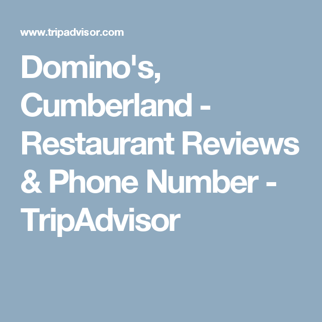 Domino's, Cumberland - Restaurant Reviews & Phone Number - TripAdvisor