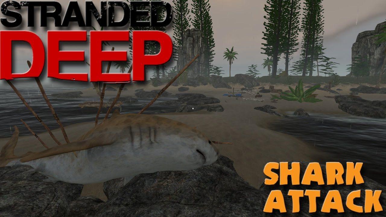 SHARK ATTACK! Stranded Deep Gameplay Shark attack