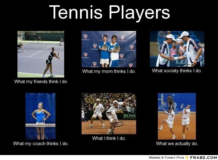 Tennis Memes Tennis Players Meme Generator What I Do With Images Tennis Funny Tennis Players Tennis Quotes
