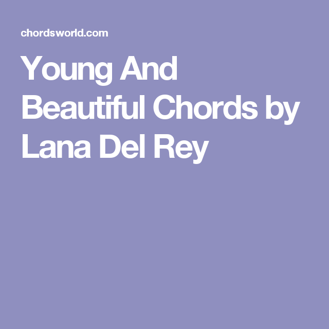 Young And Beautiful Chords By Lana Del Rey Piano Accompaniment