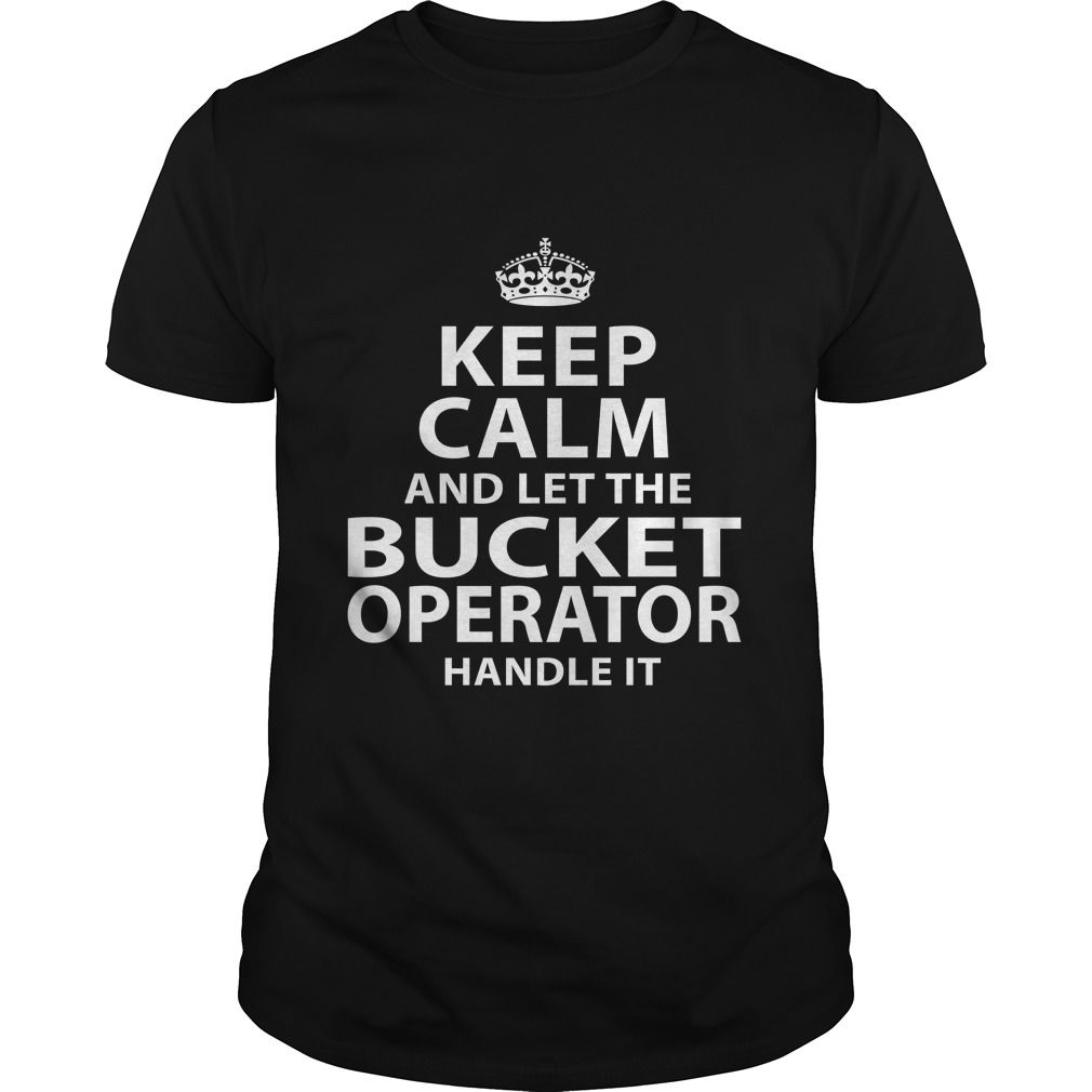 BUCKET OPERATOR T-Shirts, Hoodies. Check Price Now ==►…