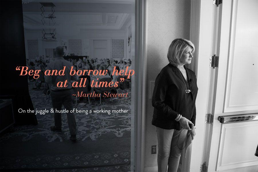Martha Stewart on the Juggle & Hustle of being a working mother #spitfiremom #spitfiremomsociety #juggleandhustle