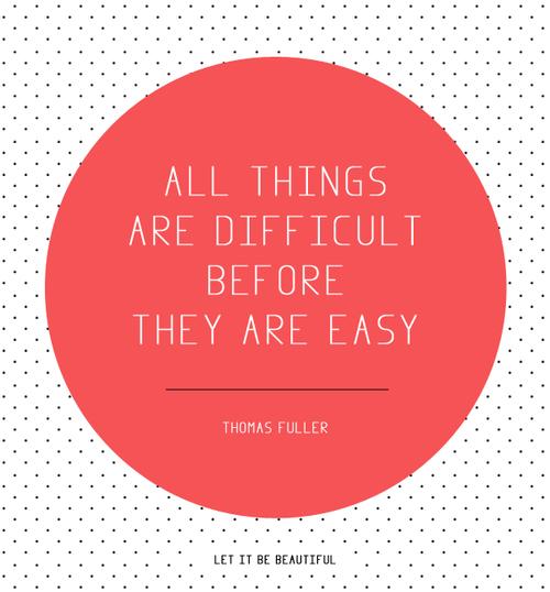 """""""Tudo é difícil antes de ser fácil."""" #poster"""