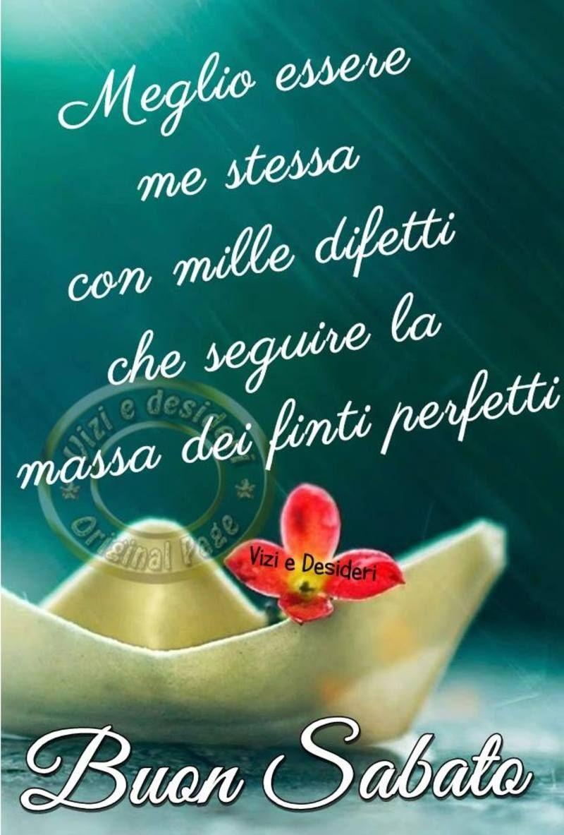 Belle Foto Nuove Immagini Dolci Frasi Buongiorno Sabato Scarica Gratis Mandare Whatsapp Facebook 2587014426 Happy Weekend True Words