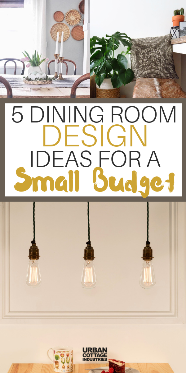 5 Best Dining Room Ideas On A Budget Urban Cottage Industries